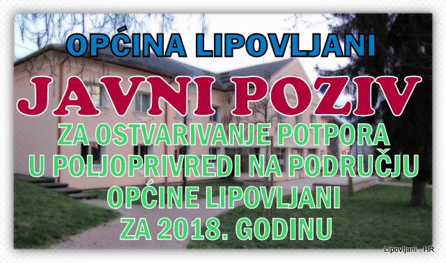 JAVNI POZIV za ostvarivanje potpora u poljoprivredi na području Općine Lipovljani za 2018. godinu