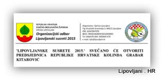 'LIPOVLJANSKE SUSRETE 2015.' SVEČANO ĆE OTVORITI PREDSJEDNICA REPUBLIKE HRVATSKE KOLINDA GRABAR KITAROVIĆ