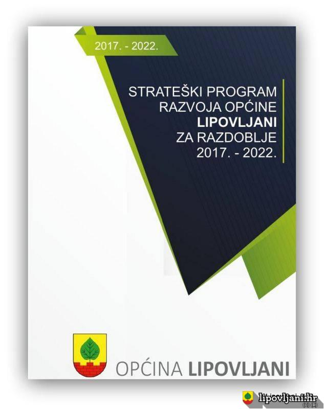 STRATEŠKI  PROGRAM RAZVOJA OPĆINE LIPOVLJANI ZA RAZDOBLJE 2017. – 2022.